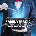 Family Magic Dinner and Show with John Measner