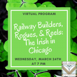 Railway Builders, Rogues, & Reels: The Irish in Chicago.