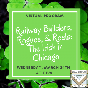 Railway Builders, Rogues, & Reels: The Irish in Chicago.