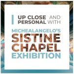 Get Up Close and Personal with Michelangelo's Sistine Chapel: The Exhibition