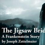 The Jigsaw Bride: A Frankenstein Story