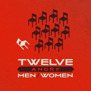 Twelve Angry Men & Women