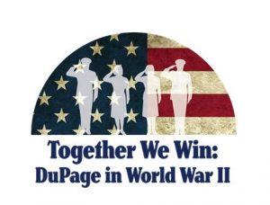 Together We Win: DuPage In World War II