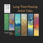 Long Time Passing Artist Talks at the Kavanagh Gallery